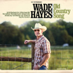 Wade Hayes Announces New Album!