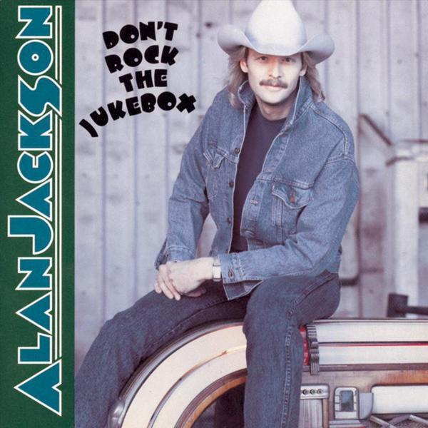 Album Essentials: Alan Jackson – Don't Rock The Jukebox (1991)