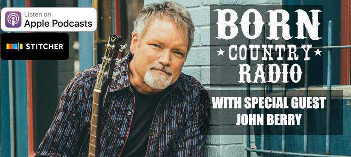 BORN Country Radio: Ep1 – John Berry