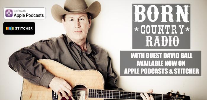 BORN Country Radio: Ep. 4 – David Ball