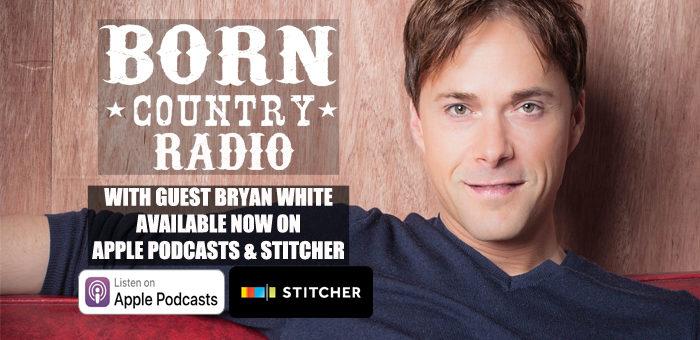 BORN Country Radio: Ep. 7 - Bryan White