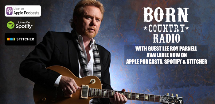 BORN Country Radio: Episode 9 – Lee Roy Parnell